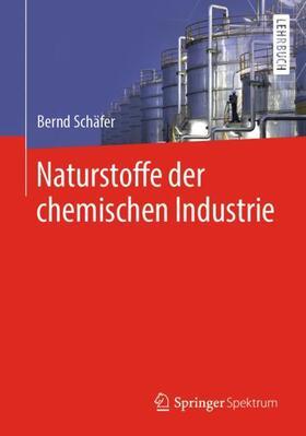 Schäfer | Naturstoffe der chemischen Industrie | Buch | sack.de