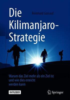 Goisauf   Die Kilimanjaro-Strategie   Buch   sack.de