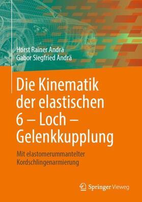 Andrä / Andrä | Die Kinematik der elastischen 6 - Loch - Gelenkkupplung | Buch | sack.de