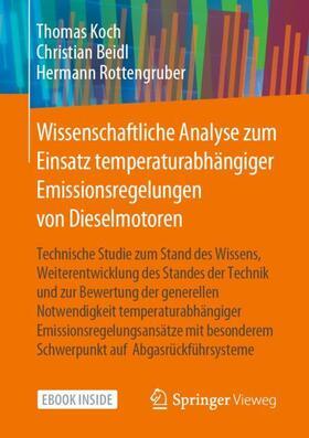 Koch / Beidl / Rottengruber | Wissenschaftliche Analyse zum Einsatz temperaturabhängiger Emissionsregelungen von Dieselmotoren | Buch | sack.de