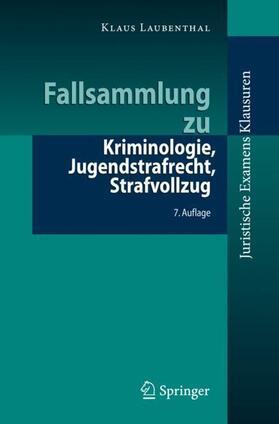 Laubenthal   Fallsammlung zu Kriminologie, Jugendstrafrecht, Strafvollzug   Buch   sack.de