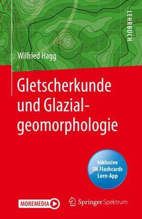 Hagg | Gletscherkunde und Glazialgeomorphologie, m. 1 Buch, m. 1 E-Book | Buch | sack.de