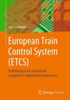 Schnieder | European Train Control System (ETCS) | Buch | sack.de