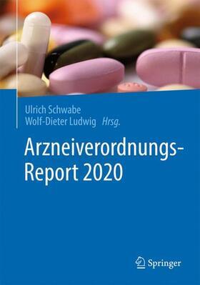 Schwabe / Ludwig | Arzneiverordnungs-Report 2020 | Buch | sack.de