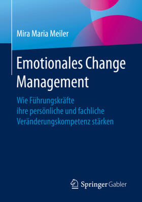 Meiler | Emotionales Change Management | Buch | sack.de