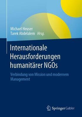 Heuser / Abdelalem | Internationale Herausforderungen der humanitären Hilfe und Entwicklungszusammenarbeit | Buch | sack.de