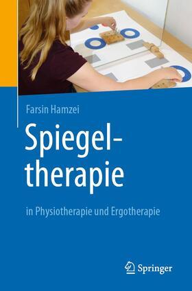 Hamzei | Spiegeltherapie in Physiotherapie und Ergotherapie | Buch | sack.de