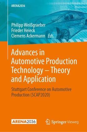 Weißgraeber / Heieck / Ackermann   Advances in Automotive Production Technology - Theory and Application   Buch   sack.de
