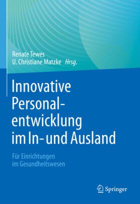 Tewes / Matzke | Innovative Personalentwicklung im In- und Ausland | Buch | sack.de