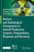 Naletoski / Luckins / Viljoen |  Nuclear and Radiological Emergencies in Animal Production Systems, Preparedness, Response and Recovery | Buch |  Sack Fachmedien