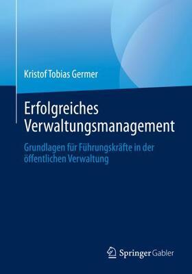 Germer | Erfolgreiches Verwaltungsmanagement | Buch | sack.de