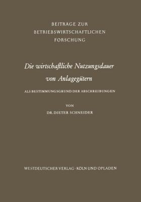 Schneider | Die wirtschaftliche Nutzungsdauer von Anlagegütern | Buch | sack.de