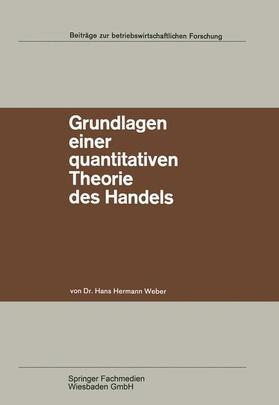 Weber   Grundlagen einer quantitativen Theorie des Handels   Buch   sack.de