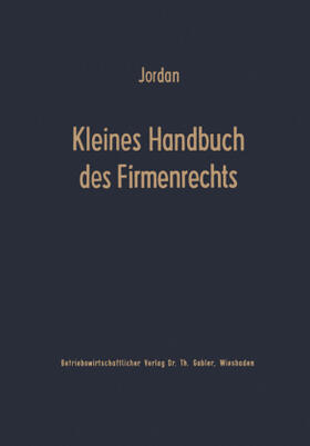 Jordan   Kleines Handbuch des Firmenrechts   Buch   sack.de