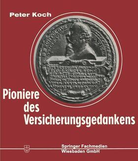 Koch | Pioniere des Versicherungsgedankens | Buch | sack.de