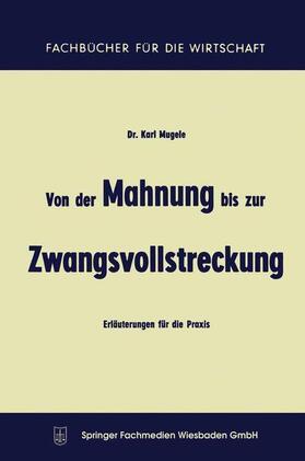 Mugele | Von der Mahnung bis zur Zwangsvollstreckung | Buch | sack.de