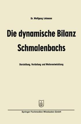 Lehmann | Die dynamische Bilanz Schmalenbachs | Buch | sack.de