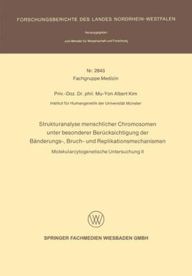 Kim | Strukturanalyse menschlicher Chromosomen unter besonderer Berücksichtigung der Bänderungs-, Bruch- und Replikationsmechanismen | Buch | sack.de