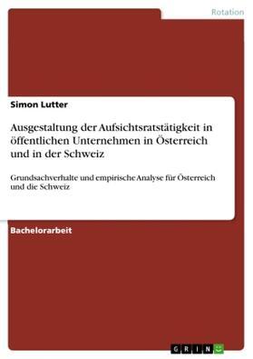 Ausgestaltung der Aufsichtsratstätigkeit in öffentlichen Unternehmen in Österreich und in der Schweiz | Buch | sack.de