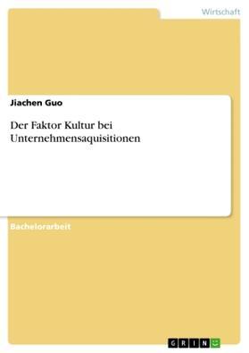 Der Faktor Kultur bei Unternehmensaquisitionen | Buch | sack.de