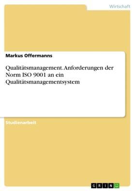 Qualitätsmanagement. Anforderungen der Norm ISO 9001 an ein Qualitätsmanagementsystem   Buch   sack.de