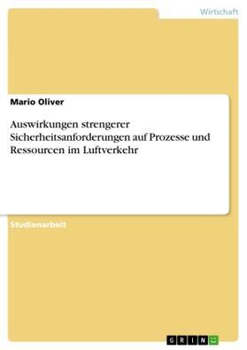Auswirkungen strengerer Sicherheitsanforderungen auf Prozesse und Ressourcen im Luftverkehr | Buch | sack.de