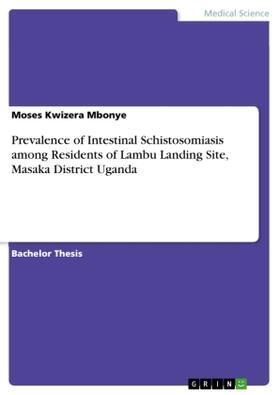 Prevalence of Intestinal Schistosomiasis among Residents of Lambu Landing Site, Masaka District Uganda | Buch | sack.de