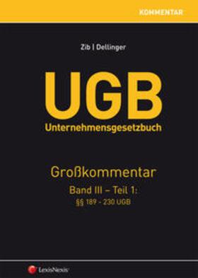 Zib / Dellinger | UGB Unternehmensgesetzbuch Kommentar - Band 3/Teil 1 | Buch | sack.de