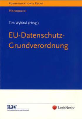 Wybitul / Wybitul | EU-Datenschutz-Grundverordnung | Buch | sack.de