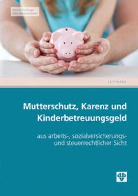 Puchinger / Weissensteiner | Mutterschutz, Karenz und Kinderbetreuungsgeld | Buch | sack.de