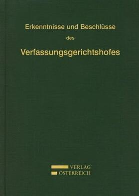 Verfassungsgerichtshof d. Republik Österreich | Erkenntnisse und Beschlüsse des Verfassungsgerichtshofes | Buch | sack.de