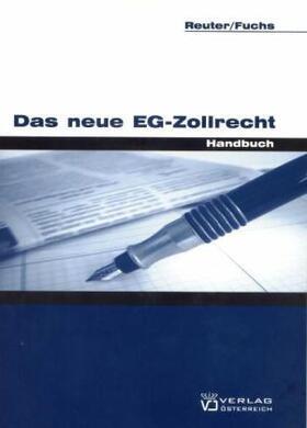 Reuter / Fuchs | Das neue EG-Zollrecht | Buch | sack.de