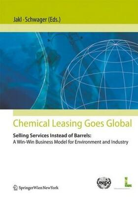 Jakl / Schwager | Chemical Leasing goes global | Buch | sack.de
