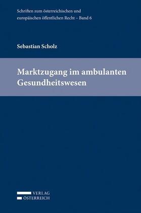 Scholz / Eberhard / Holoubek | Marktzugang im ambulanten Gesundheitswesen | Buch | sack.de