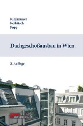 Kirchmayer / Popp / Kolbitsch | Dachgeschoßausbau in Wien | Buch | sack.de