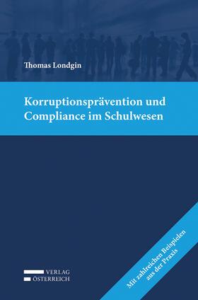 Londgin | Korruptionsprävention und Compliance im Schulwesen | Buch | sack.de