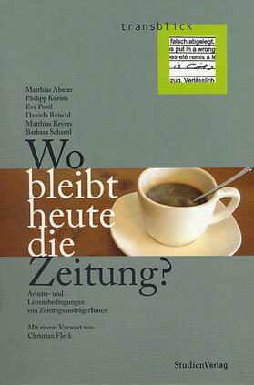 Aberer / Korom / Postl | Wo bleibt heute die Zeitung? | Buch | sack.de