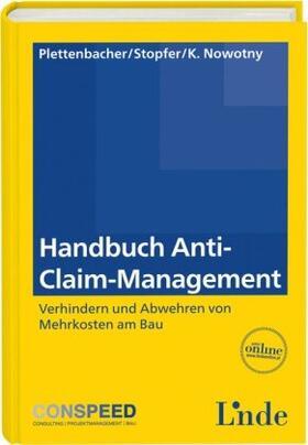 Plettenbacher / Stopfer / Nowotny | Handbuch Anti-Claim-Management (f. Österreich) | Buch | sack.de