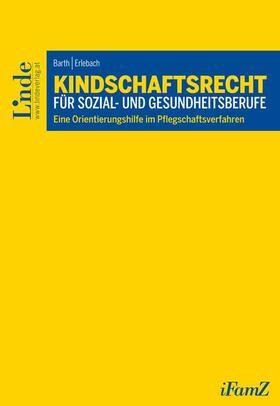 Barth / Erlebach | Kindschaftsrecht für Sozial- und Gesundheitsberufe | Buch | Sack Fachmedien