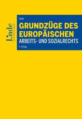 Hießl | Grundzüge des europäischen Arbeits- und Sozialrechts | Buch | sack.de