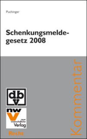 Puchinger | Schenkungsmeldegesetz 2008 | Buch | sack.de