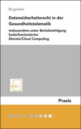 Burgstaller | Datensicherheitsrecht in der Gesundheitstelematik | Buch | sack.de