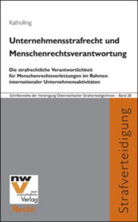 Kathollnig   Unternehmensstrafrecht und Menschenrechtsverantwortung   Buch   sack.de