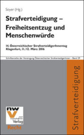 Soyer   Strafverteidigung – Freiheitsentzug und Menschenwürde   Buch   sack.de