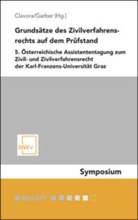 Clavora / Garber   Grundsätze des Zivilverfahrensrechts auf dem Prüfstand   Buch   sack.de