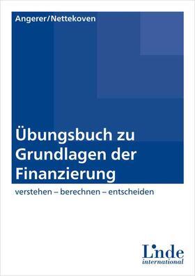 Angerer / Nettekoven | Übungsbuch zu Grundlagen der Finanzierung | Buch | sack.de