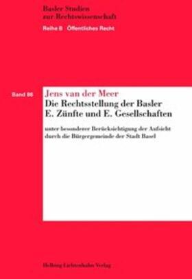 van der Meer   Die Rechtsstellung der Basler E. Zünfte und E. Gesellschaften unter besonderer Berücksichtigung der Aufsicht durch die Bürgergemeinde der Stadt Basel   Buch   sack.de