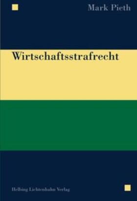 Pieth | Wirtschaftsstrafrecht | Buch | sack.de