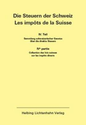 Helbing & Lichtenhahn Verlag   Die Steuern der Schweiz: Teil IV EL 175   Loseblattwerk   sack.de
