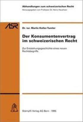Koller-Tumler   Der Konsumentenvertrag im schweizerischen Recht   Buch   sack.de